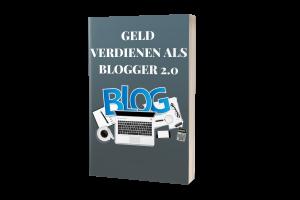 Geld Verdienen als Blogger 2.0